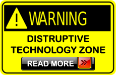 Warning - Distruptive Technology Zone